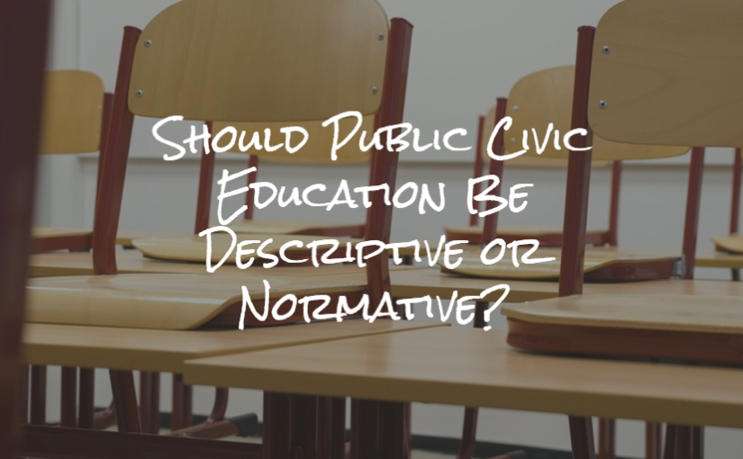 Should Public Civic Education Be Descriptive or Normative?