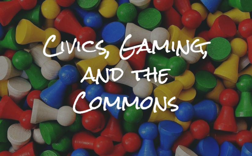 Civics, Gaming, and the Commons