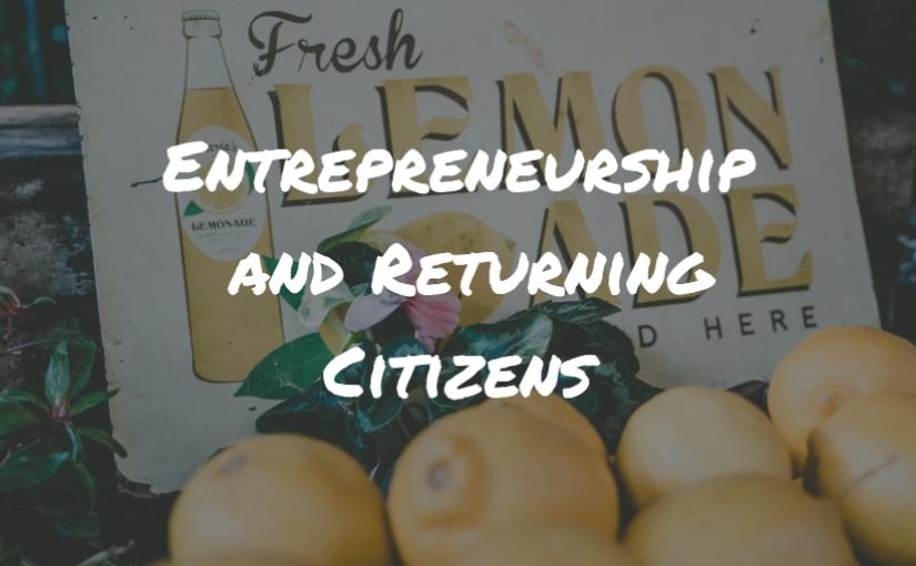 Entrepreneurship and Returning Citizens