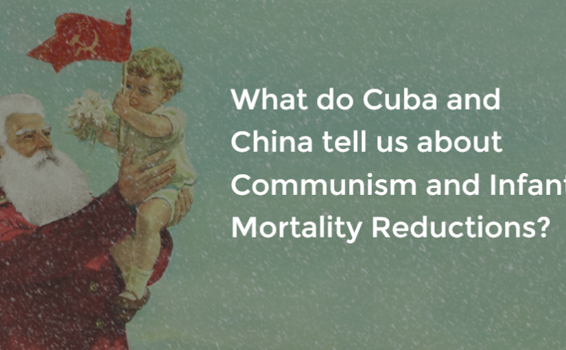 What do Cuba and China tell us about Communism and Infant Mortality Reductions?