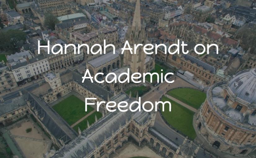 Hannah Arendt on Academic Freedom