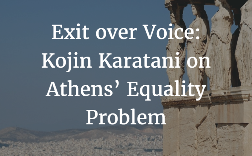 Exit over Voice: Kojin Karatani on Athens' Equality Problem